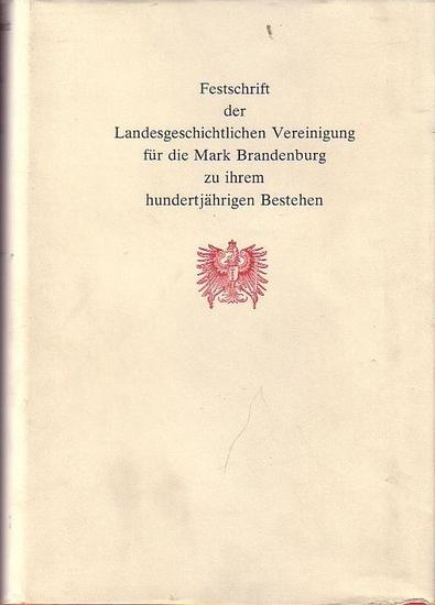 Henning, Eckart und Vogel, Werner (Hrsg.): Festschrift der Landesgeschichtlichen Vereinigung für die Mark Brandenburg zu ihrem hundertjährigen Bestehen. 1884 - 1984.