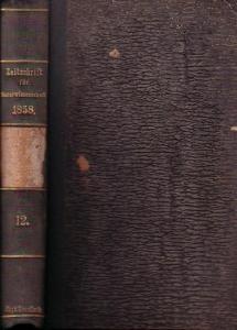 Zeitschrift für die gesamten Naturwissenschaften. - C. Giebel / W. Heintz / M. Siewert (Red.): Zeitschrift für die gesammten (gesamten) Naturwissenschaften. Jahrgang 1858, 2. Halbjahresband mit den Heften 7/8, 9, 10, 11 und 12. Herausgegeben von dem Na...