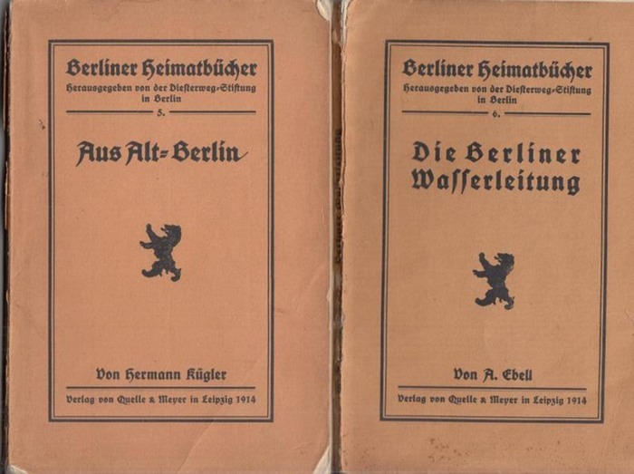 Ebell, A.: Die Berliner Wasserleitung UND Aus Alt-Berlin (= Berliner Heimatbücher, herausgegeben von der Diesterweg-Stiftung in Berlin, Bände 6 und 5).
