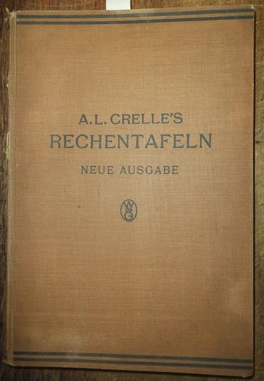 Crelle, A. L. / O. Seeliger: Dr. A.L. Crelle's Rechentafeln welche alles Multiplizieren und Dividieren mit Zahlen unter Tausend ganz ersparen, bei größeren Zahlen aber die Rechnung erleichtern und sicherer machen. Neue Ausgabe besorgt von O. Seeli...