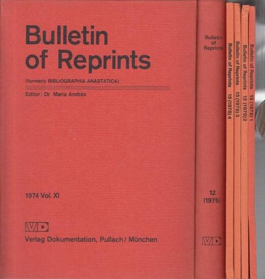 Andras, Maria: Bulletin of Reprints vols 11 - 18. (formerly BIBLIOGRAPHIA ANASTATICA) Konvolut von 8 Bänden der Reihe. Vol. XI, 1974 / Vol. 12, 1975 / Vol. 13, 1976 / Vol. 14, 1977 / Vol. 15, 1978 No. 1-4 / Vol. 16, 1979 No. 1-4 / Vol. 17, 1980 No. 1-4...