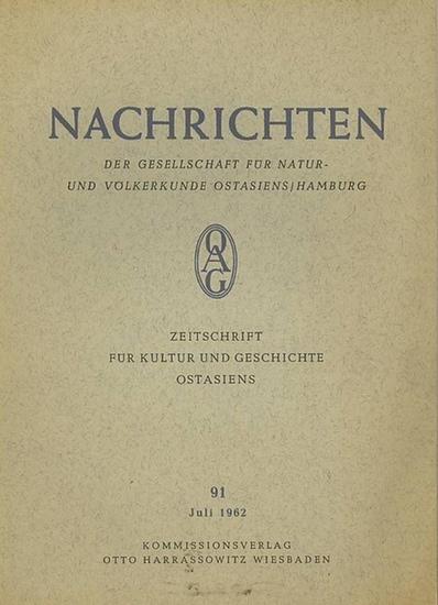 Nachrichten der Gesellschaft für Natur- und Völkerkunde Ostasiens - Hamburg / Oscar Benl (Hrsg.): Nachrichten der Gesellschaft für Natur- und Völkerkunde Ostasiens / Hamburg. Heft 91 - Juli 1962.