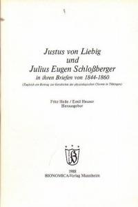 Liebig, Justus von. - Julius Eugen Schloßberger. - Heße, Fritz / Emil Heuser (Hrsg.): Justus von Liebig und Julius Eugen Schloßberger in ihren Briefen von 1844-1860 (Zugleich ein Beitrag zur Geschichte der physiologischen Chemie in Tübingen).