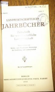 Landwirtschaftliche Jahrbücher. - Reichs- und Preußisches Ministerium für Ernährung und Landwirtschaftten (Hrsg.). - Schumann,H./ Nitsche, Herbert / Berkner,F. / Hecker G.: Landwirtschaftliche Jahrbücher. Zeitschrift für wissenschaftliche Landwirtschaf...