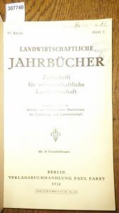 Landwirtschaftliche Jahrbücher. - Reichs- und Preußisches Ministerium für Ernährung und Landwirtschaft (Hrsg.). - Klapp, E. / Morgenweck,G./ Spennemann, F. / Krzymowski / Schröder, Erwin / Schuphan, Werner: Landwirtschaftliche Jahrbücher. Zeitschrift f...