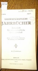 Landwirtschaftliche Jahrbücher. - Reichs- und Preußisches Ministerium für Ernährung und Landwirtschaft (Hrsg.). - Russell, E.J. / Ruschmann, G. / Bünger, H. / Werner, A. / Schultz, J./ Fißmer, E. / Schelper, E.: Landwirtschaftliche Jahrbücher. Zeitschr...
