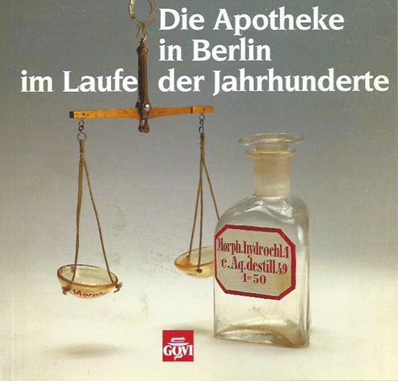 Stürzbecher, Manfred: Die Apotheke in Berlin im Laufe der Jahrhunderte.