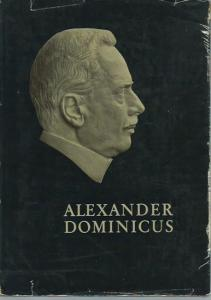 Dominicus, Alexander (1873-1945). - Paul Müller: Alexander Dominicus. Ein Lebensbild.