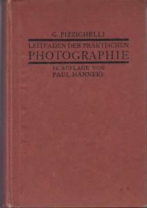 Pizzighelli, G. ; Hanneke, Paul (Hrsg.): Leitfaden der praktischen Photographie.