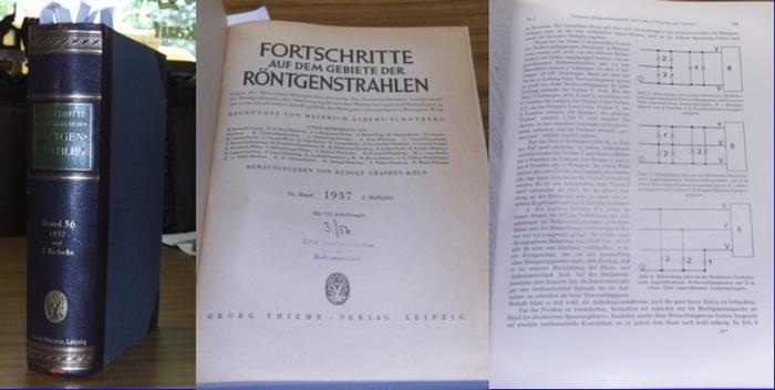 Fortschritte auf dem Gebiet der Röntgenstrahlung. - Heinrich Albers-Schönberg (Begr.), Rudolf Grashey-Köln (Hrsg.): Fortschritte auf dem Gebiet der Röntgenstrahlung. - 56. Band 1937 2. Halbjahr. Enthalten ist Heft 1 (Juli 1937) mit den gehaltenen Vortr...
