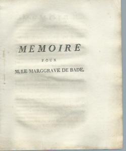 Karl Friedrich, Markgraf, Kurfürst und Großherzog von Baden (1728-1811). - Memoire pour M. Le Marggrave de Bade.