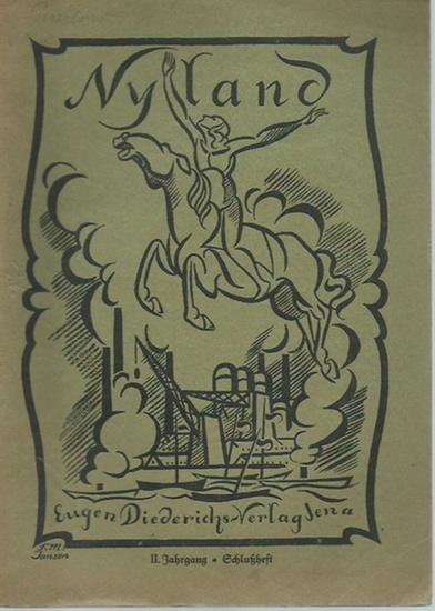 Nyland. - Nyland. Vierteljahrsschrift des Bundes für schöpferische Arbeit. Jahrgang II, Heft 4, Frühjahr 1921 (Der Quadriga 16. Heft). Folgende Aufsätze sind enthalten: