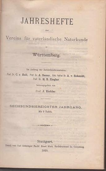 Jahreshefte Verein für vaterländischer Naturkunde in Würtemberg. - Prof. J. Eichler (Hrsg.). - Karl Bertsch / Paul Keßler / Fritz Musper: Jahreshefte des Vereins für vaterländische Naturkunde in Württemberg. Sechsundsiebzigster ( 76.) Jahrgang 1920 mit...