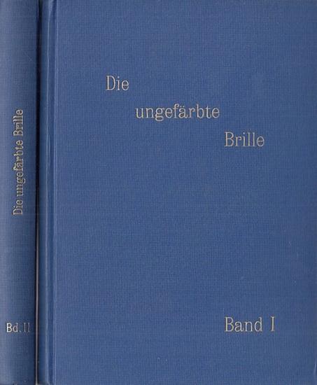 Elsner, Richard (Hrsg.) : Die ungefärbte Brille. 1. Band 1955 / 1956 und 2. Band 1956 / 1957. Eine kulturkritische Zeitschrift. 0