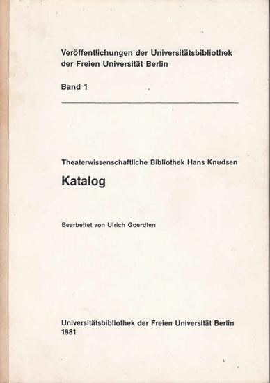 Knudsen, Hans. - Goerdten, Ulrich (Bearb.): Theaterwissenschaftliche Bibliothek Hans Knudsen. Katalog. (=Veröffentlichungen der Universitätsbibliothek der Freien Universität Berlin ; Band 1)