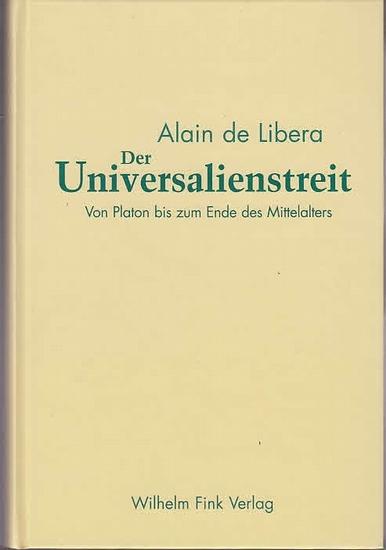 Libera, Alain de: Der Universalienstreit : Von Platon bis zum Ende des Mittelalters.