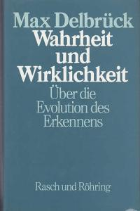 Delbrück, Max: Wahrheit und Wirklichkeit : Über die Evolution des Erkennens.