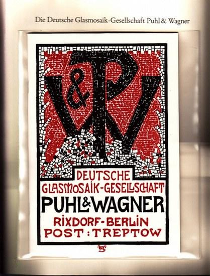 Berlin-Archiv. - BerlinArchiv (Hrsg.v. Hans-Werner Klünner und Helmut Börsch-Supan): Lieferung BE 01094 - Deutsche Glasmosaik-Gesellschaft Puhl & Wagner, Rixdorf - Berlin, Post: Treptow, Firmenschrift aus dem Jahre 1904. Faksimile.