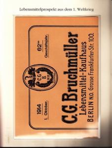 Berlin-Archiv. - BerlinArchiv (Hrsg.v. Hans-Werner Klünner und Helmut Börsch-Supan): Lieferung BE 01115 - Versandprospekt des Lebensmittel-Kaufhauses C.G. Bruchmüller in Berlin vom 1. Oktober 1914. Lebensmittelprospekt. Faksimile.