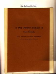 Berlin-Archiv. - BerlinArchiv (Hrsg.v. Hans-Werner Klünner und Helmut Börsch-Supan): Lieferung BE 01089 - Das Berliner Rathaus. Sonderdruck aus Velhagen & Klasings Monatshefte, 11.Jg. 1896/97, 3. Heft, November 1896. Faksimile.