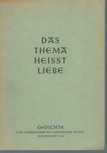 Rüdiger, Kurt (Herausgeber): Das Thema heisst Liebe. Gedichte vom Herausgeber des 'Karlsruher Boten', Weihnacht 1952.