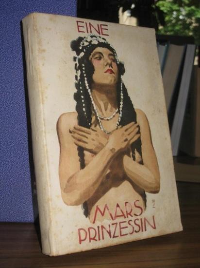 Burroughs, Edgar Rice: Eine Mars-Prinzessin [Marsprinzessin]. Dreiundvierzig Millionen Meilen von der Erde.