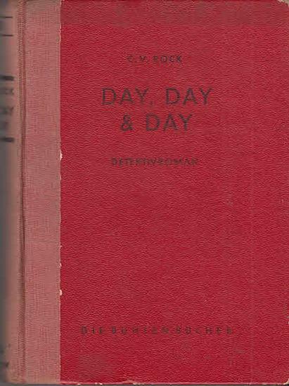 Rock, C. V. : DAY, DAY & DAY. Detektivroman.