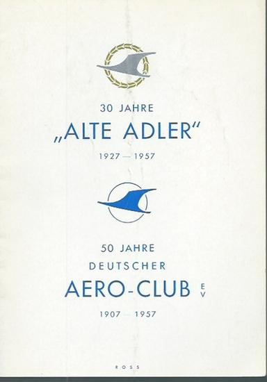 """Deutscher Aero Club E.V. - Jubiläumstreffen. 30 Jahre """"Alte Adler"""" 1927-1957 / 50 Jahre Deutscher Aero-Club e.V. 1907 - 1957. Jubiläums - Treffen, Bad Kissingen 1957. Beiliegend: Merkblatt für Teilnehmer; maschinenschriftlicher Brief mit der ..."""