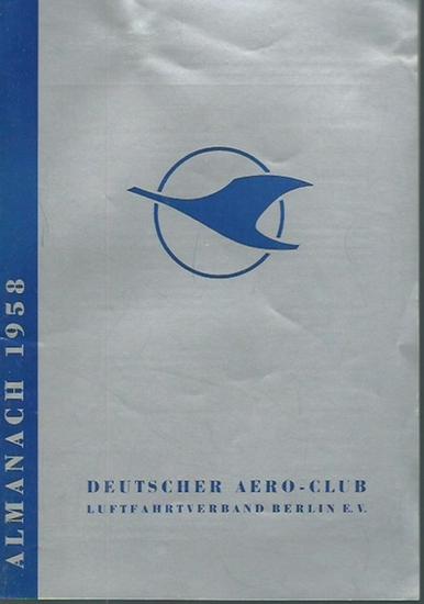 Deutscher Aero Club Luftfahrtverband Berlin E.V. - Deutscher Aero-Club Luftfahrtverband Berlin E.V. Almanach 1958. Im Inhalt u.a.: Horst Remm: Berliner Segelflieger vertraten Deutschland auf den schwedischen Segelflugmeisterschaften 1957 in Alleberg bei F