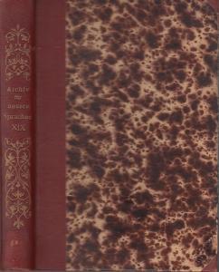 Archiv.- / Alois Brandl, Heinrich Morf (Hrsg.), Ludwig Herrig (Begr.): Archiv für das Studium der neueren Sprachen und Literaturen - LXI. Jahrgang, CXIX. Band - der neuen Serie XIX. Band.