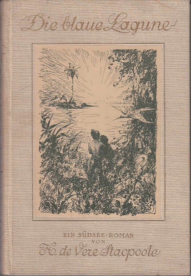 Stacpoole, Henry de Vere: Die blaue Lagune : Ein Südsee-Roman.