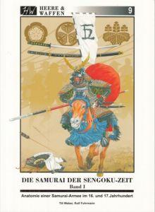 Weber, Till : Die Samurai der Sengoku-Zeit. Band I: Anatomie einer Samurai-Armee im 16. und 17. Jahrhundert.