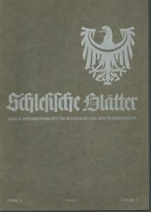 Schlesien. - Geschwendt, Fritz (Herausgeber): Schlesische Blätter (Altschlesische Blätter). Ausgabe B. Mitteilungen des Landesamtes für Vorgeschichte und des schlesischen Altertumsvereins. Jahrgang 2, Folge 3, Juli 1940.