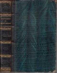 Saint-Pierre, Jacques-Henri-Bernardin: Oeuvres posthumes, mises en ordre et precedees de la vie de l´auteur, par L. Aime-Martin.