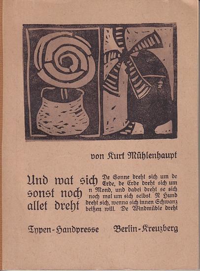 Mühlenhaupt, Kurt: Und wat sich sonst noch allet dreht. 0