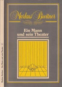 Breitner, Markus.- Rüegg, Hans Heinrich (Hrsg.): Markus Breitner - Ein Mann und sein Theater.