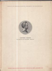 Goethe, Johann Wolfgang von. - Keiper, Wolfgang: Goethe-Index. Joseph Gregor zum siebzigsten Geburtstag am 26. Oktober 1958.