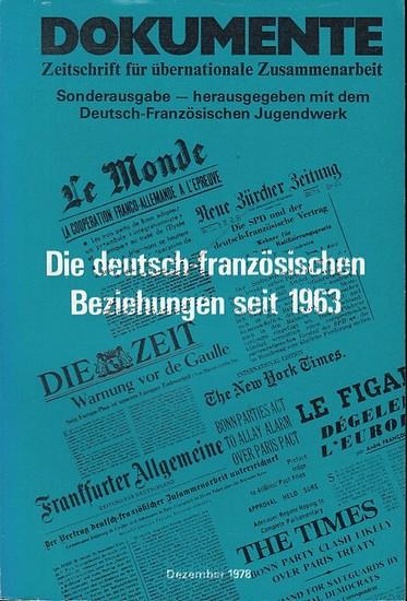 Dokumente. - Deutsch-französisches Jugendwerk (Hrsg.): Die deutsch-französischen Beziehungen seit 1963. (Dokumente - Zeitschrift für internationale Zusammenarbeit, Sonderausgabe).