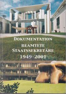 Pallas, Gertrud (Red.): Dokumentation Beamtete Staatssekretäre 1949 - 2001.
