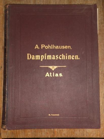 Pohlhausen, A. (Bearb.): Berechnung, Konstruktion und Anlage der Transmissions-Dampfmaschinen : Lehr- und Handbuch für Techniker und Ingenieure. Zweiter Band: Tafeln. Sep.