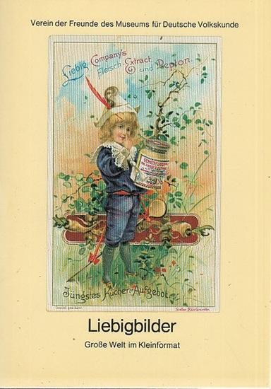 Lorenz, Detlef: Liebigbilder. Große Welt im Kleinformat. (Kleine Schriften der Freunde des Museums für Deutsche Volkskunde, Heft 3)