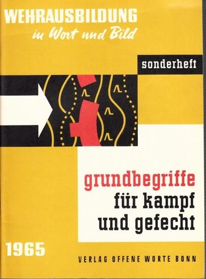 Bundeministerium der Verteidigung ( Hrsg.): Grundbegriffe für Kampf und Gefecht. (Wehrausbildung in Wort und Bild - Illustr. Monatszeitschrift für die Bundeswehr, Sonderheft).