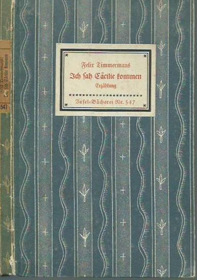 Inselbücherei. - Timmermans, Felix: Insel-Bändchen Nr. 547: Ich sah Cäcilie kommen. Erzählung. Aus dem Flämischen von Peter Mertens.