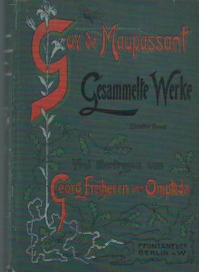 Maupassant, Guy de: Mont Oriol. Roman. Frei übertragen von Georg Freiherrn von Ompteda. (= Gesammelte Werke, Zweite Serie, Band zehn).