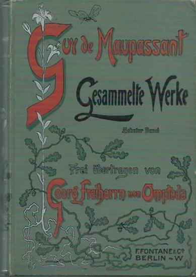 Maupassant, Guy de: Ein Menschenleben (Une vie). Frei übertragen von Georg Freiherrn von Ompteda. (= Gesammelte Werke, Band zehn).