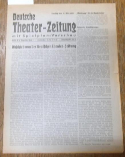 Deutsche TheaterZeitung. - Deutsche Theater - Zeitung. Mit Spielplan - Vorschau. Jahrgang 1943, Nr. 13 vom 28. März 1943. Aus dem Inhalt: Abschied von der Deutschen Theater - Zeitung / Eine neue Charakter-Komödie: Fritz Peter Buchs neues Stück 'Di...