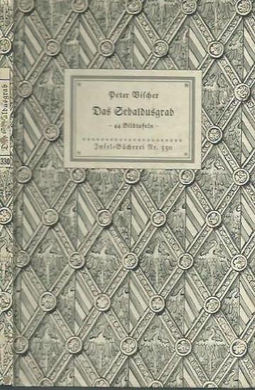Inselbücherei. - Peter Vischer: Insel-Bändchen Nr. 330: Das Sebaldusgrab. Mit Geleitwort von Herbert Küas.