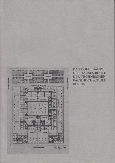 Arbeitsgruppe Baukonstruktion TF Berlin (Hrsg.) - Arnold, Od (Red.): Das Hofgebäude des Hauses Beuth der Technischen Fachhochschule Berlin : Darstellung zur Geschichte und Dokumentation zum baulichen Bestand.
