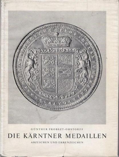 Probszt-Ohstorff, Günther - Gotbert Moro (Ltg.): Die Kärntner Medaillen Abzeichen und Ehrenzeichen. Mit 41 Tafeln.
