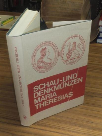 Maria Theresia. - Günther Probszt-Ohstorff (Einleitung) / Erzherzogin Maria Anna (Text) / Adam Ritter von Barsch (Stiche): Schau- und Denkmünzen Maria Theresias.